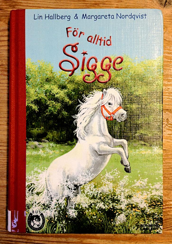 För alltid Sigge av Lin Hallberg  Illustrationer av Margareta Nordqvist