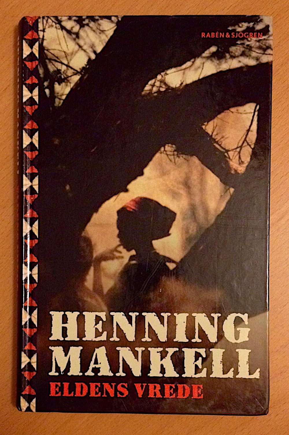 Eldens vrede av Henning Mankell