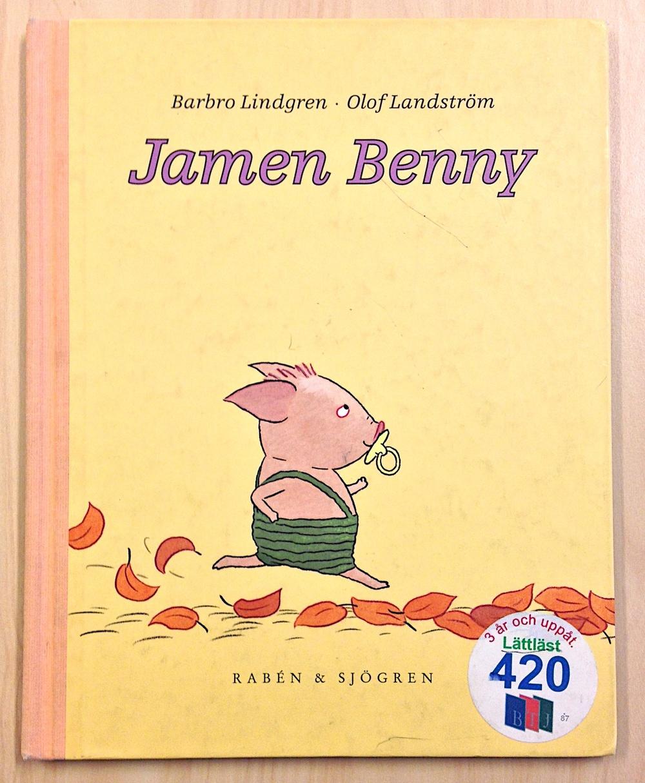 Jamen Benny av Barbro Lindgren  Illustrationer av Olof Landström