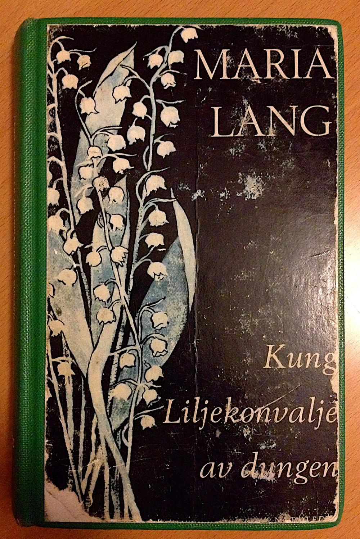 Kung liljekonvalj av dungenav Maria Lang