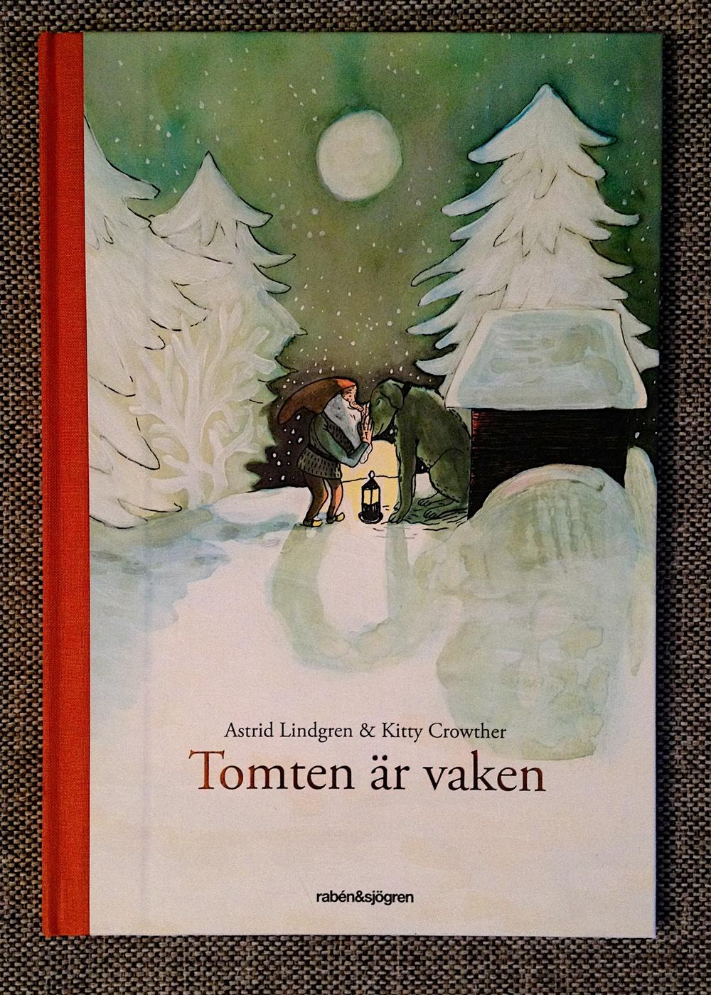 Tomten är vaken av Astrid Lindgren  Illustrationer av Kitty Crowther