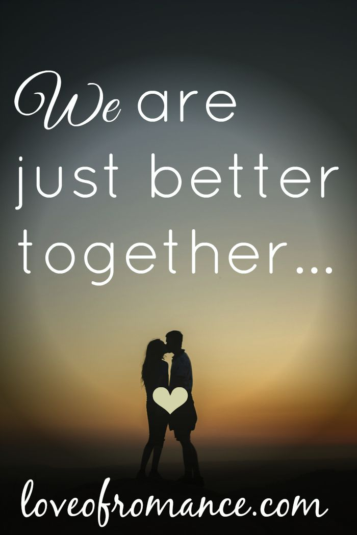 Together Quotes | Just Better Together Quote Romance Me Blog