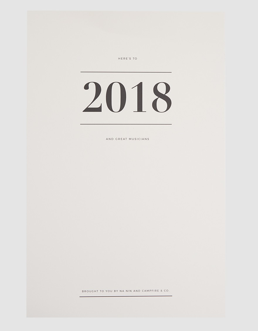CAMPFIRE & CO X NA NIN Great Musicians Calendar  2018 wall calendar from Campfire & Co in collaboration with Na Nin. Each month features a favorite lyric from a great musician. Bulldog clip binding.