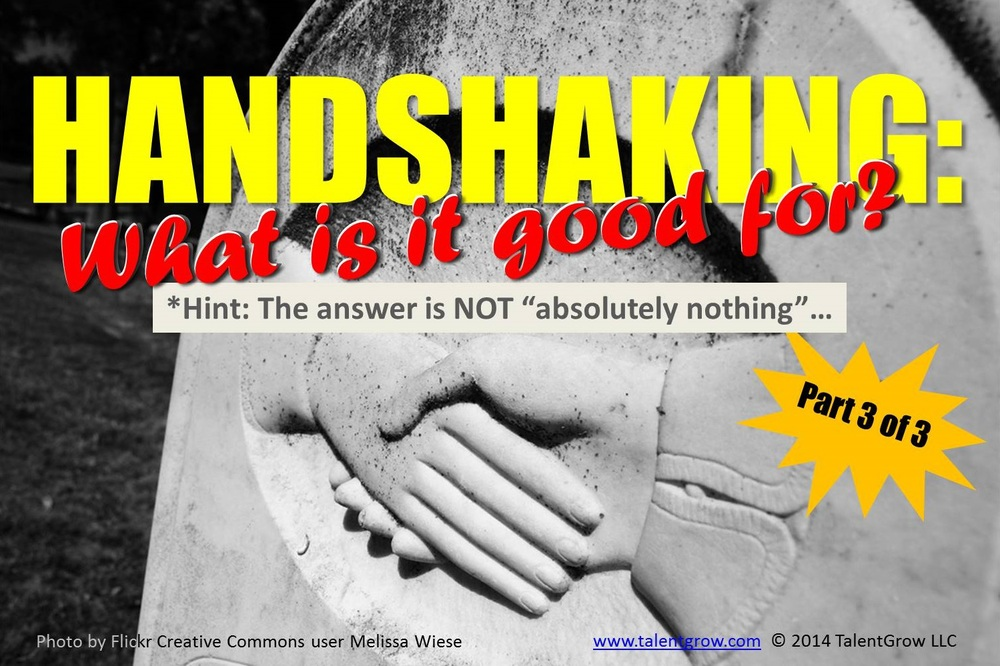 Handshaking: What is it good for? Part 3