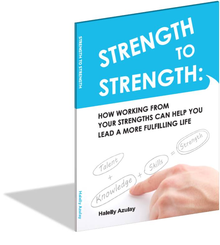 Strength to Strength: How Working From Your Strengths Can Help You Lead A More Fulfilling Life