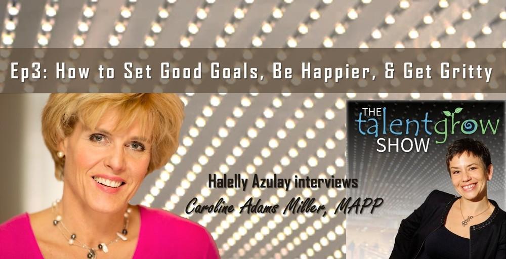 TalentGrow Show episode 3 Caroline Adams Miller MAPP