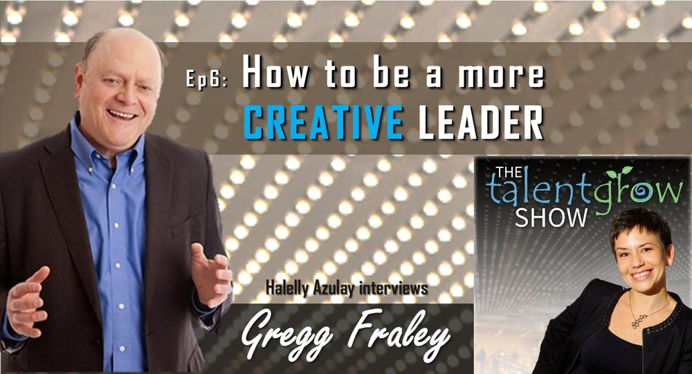 Gregg Fraley on TalentGrow Show podcast