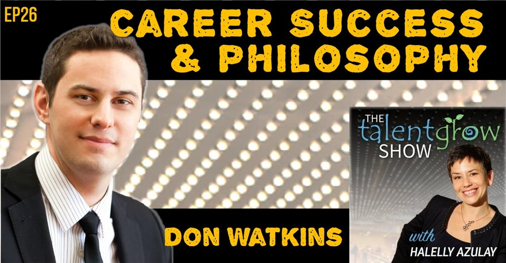 Career success & philosophy with Don Watkins on the TalentGrow Show podcast by Halelly Azulay