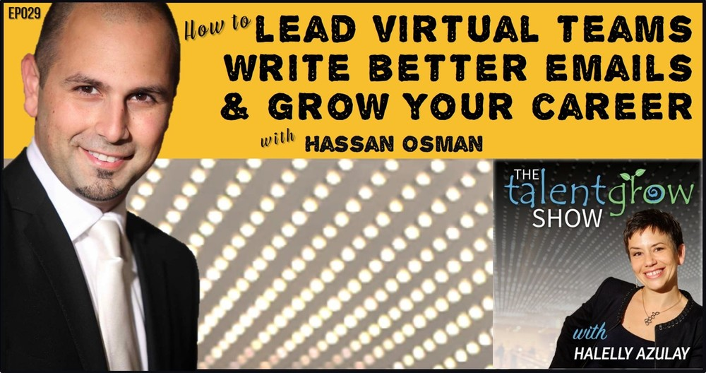 Halelly Azulay TalentGrow Show ep029 How to Lead Virtual Teams Write Better Emails and Grow Your Career with Hassan Osman