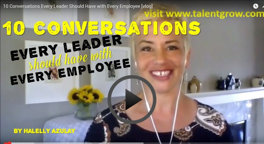 Halelly Azulay TalentGrow 10 Conversations every leader should have with every employee vlog