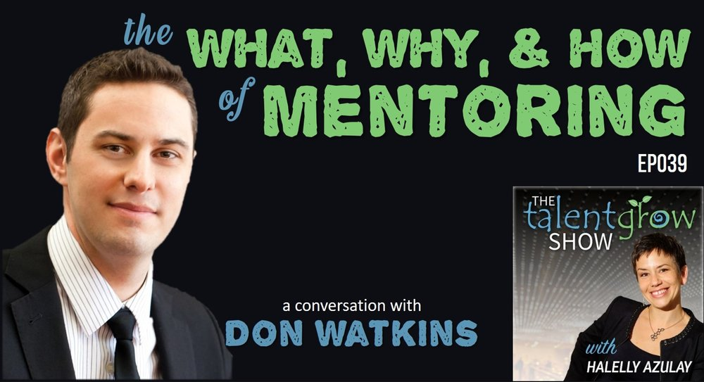 Don Watkins the TalentGrow Show the what why and how of mentoring Halelly Azulay host