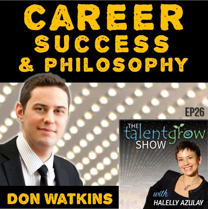 Career success and philosophy with Don Watkins on the TalentGrow Show by Halelly Azulay