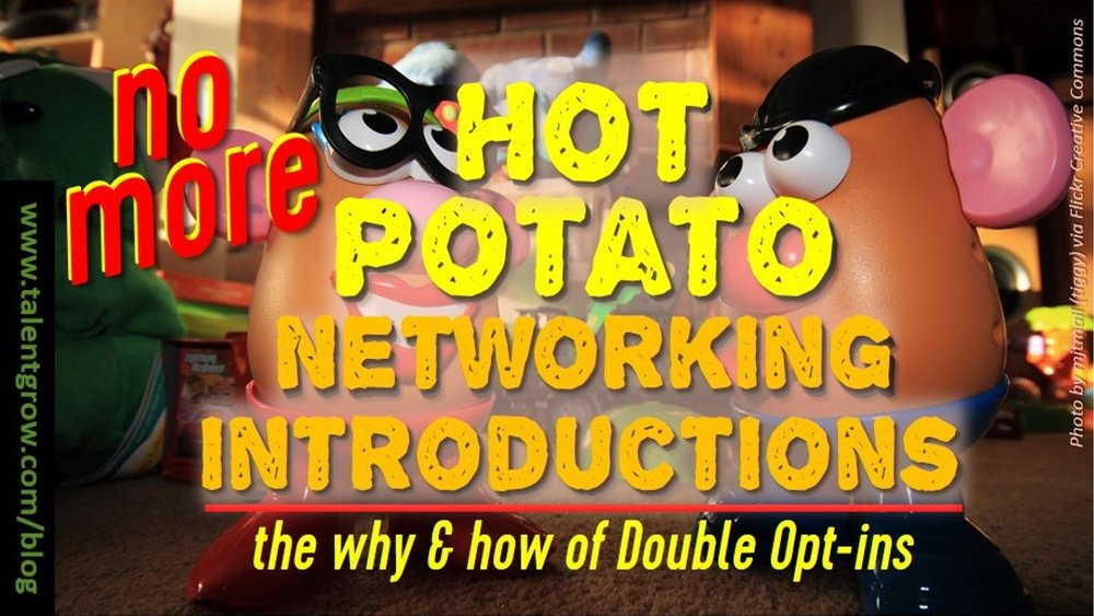 no more hot potato networking introductions the why and how of double opt ins