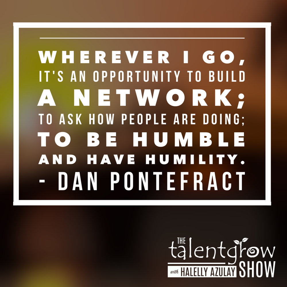 Build your network - tip by Dan Pontefract on the TalentGrow Show podcast with Halelly Azulay