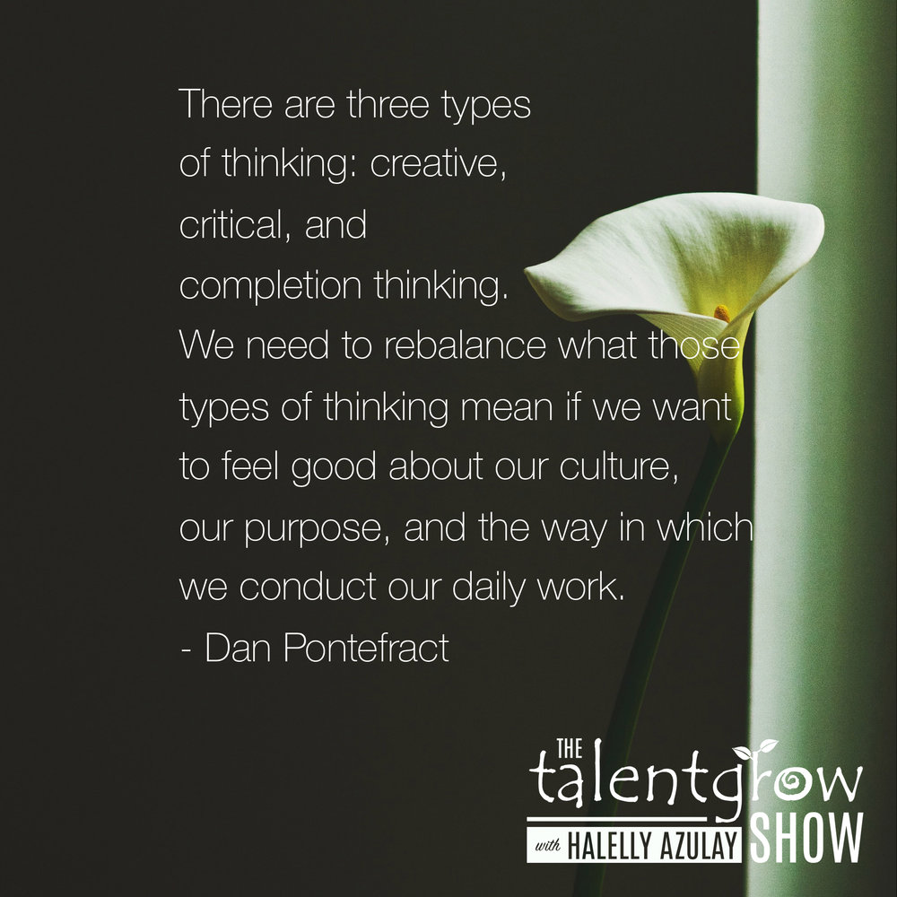 Three types of thinking by Dan Pontefract on the TalentGrow Show podcast with Halelly Azulay