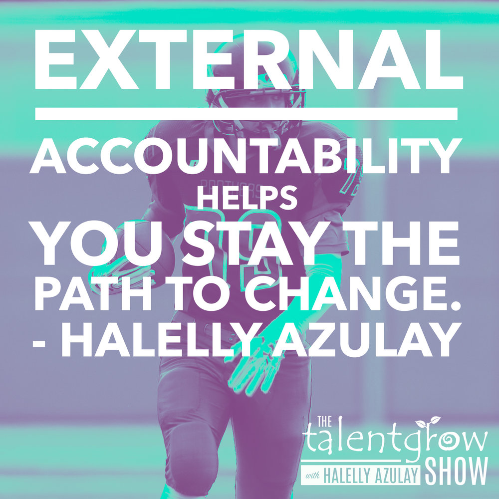 External accountability - tip by Halelly Azulay on ep048 of the TalentGrow Show podcast