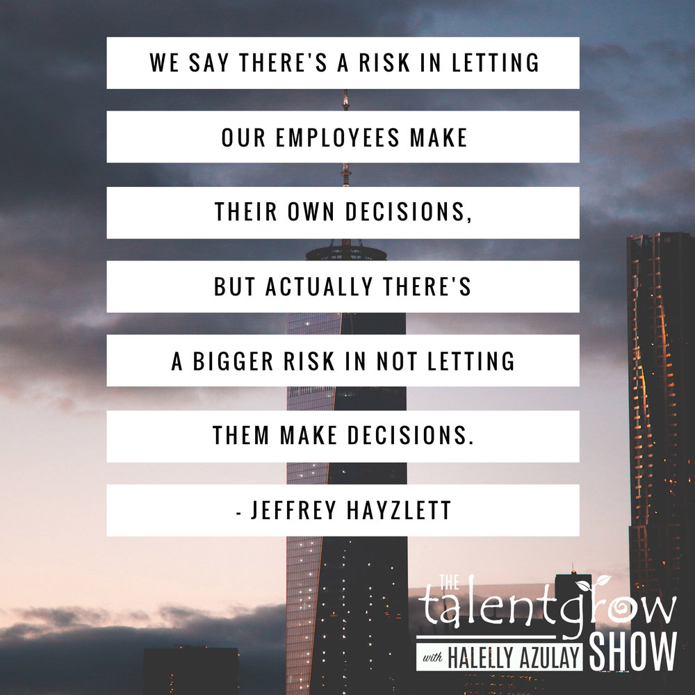 Leadership advice from Jeffrey Hayzlett on the TalentGrow Show podcast with Halelly Azulay