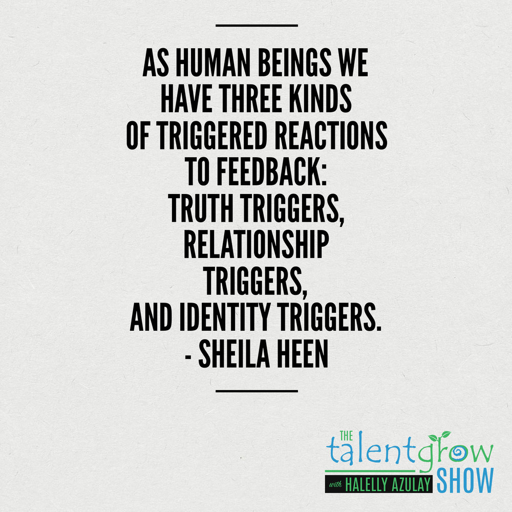 Feedback advice from Dr. Sheila Heen on the TalentGrow Show podcast with Halelly Azulay