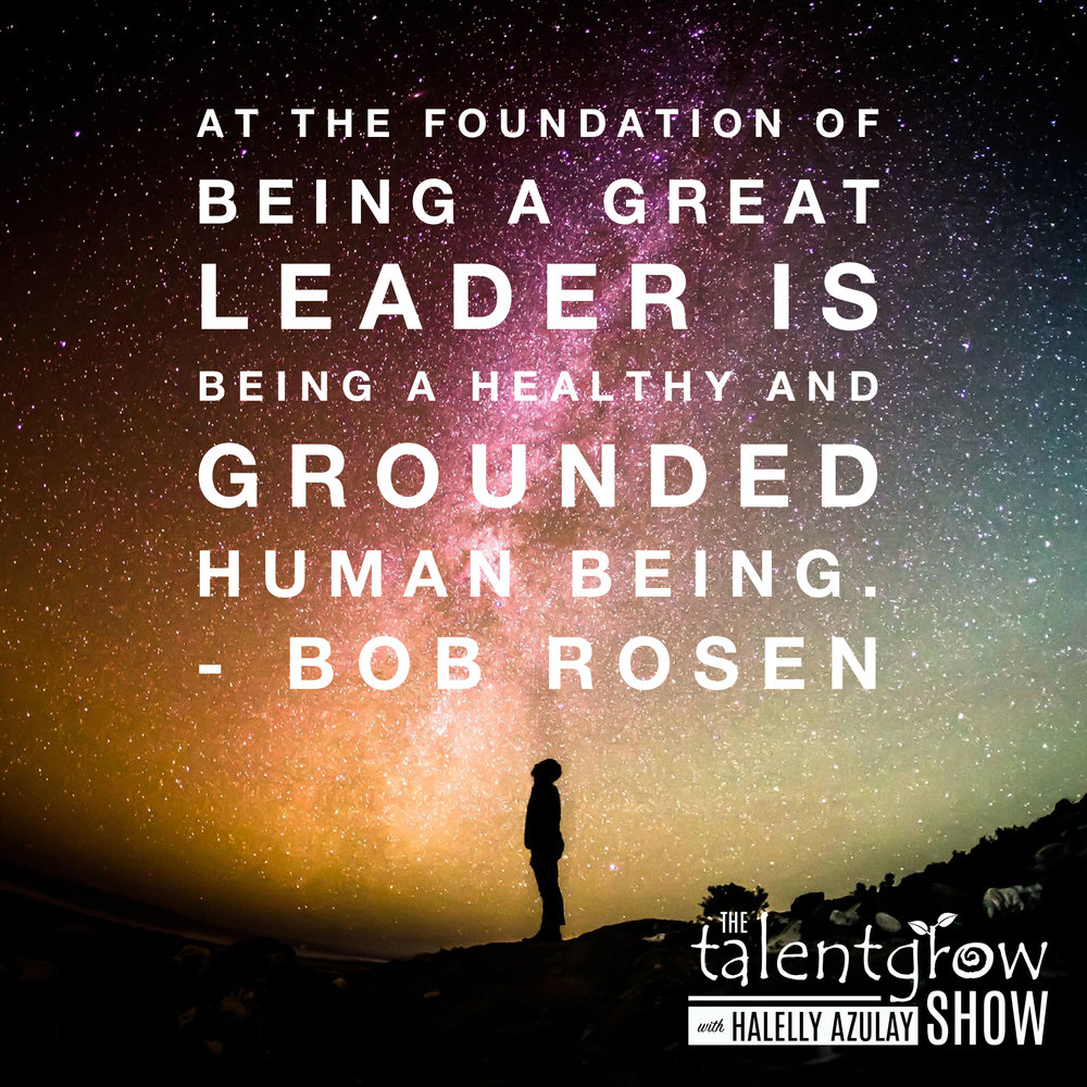 Healthy leadership tips from Bob Rosen on the TalentGrow Show podcast with Halelly Azulay