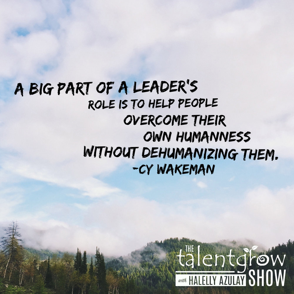 Leadership tips from Cy Wakeman on the TalentGrow Show podcast with Halelly Azulay