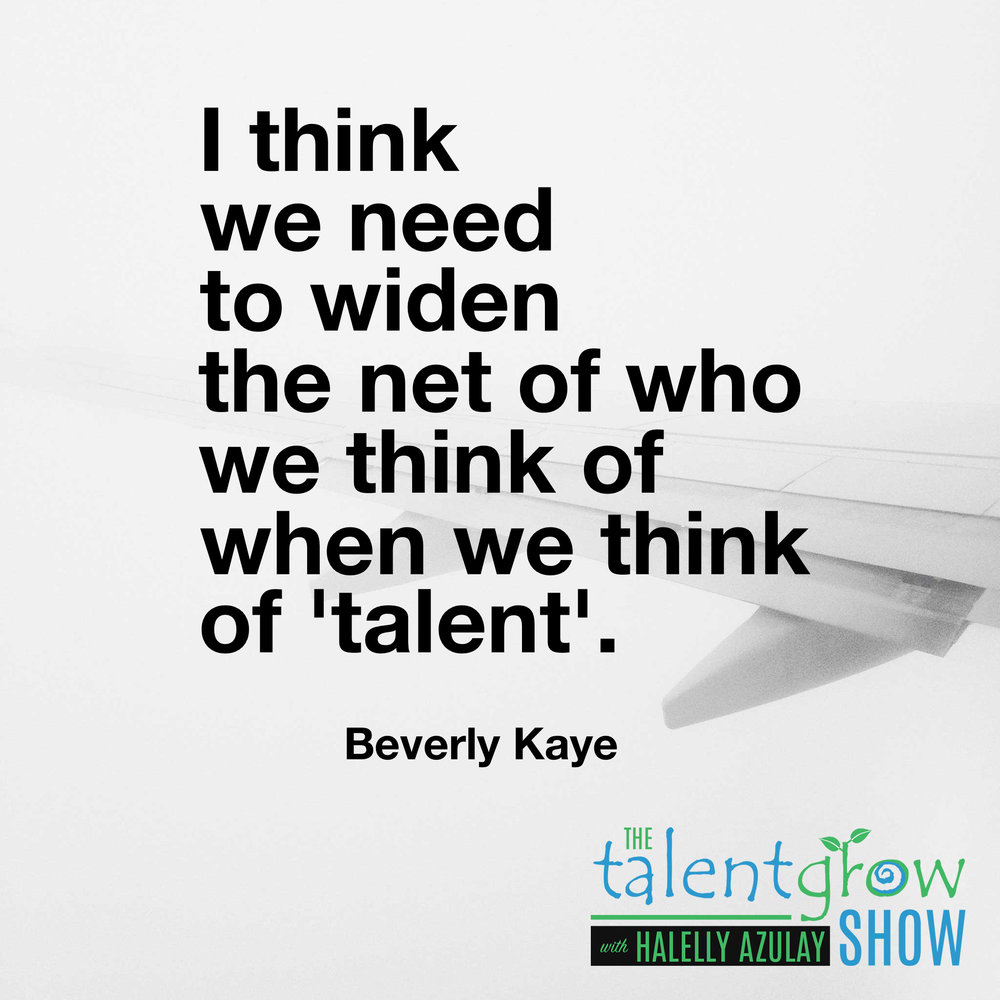 Talent development tip from Beverly Kaye on the TalentGrow Show podcast with Halelly Azulay