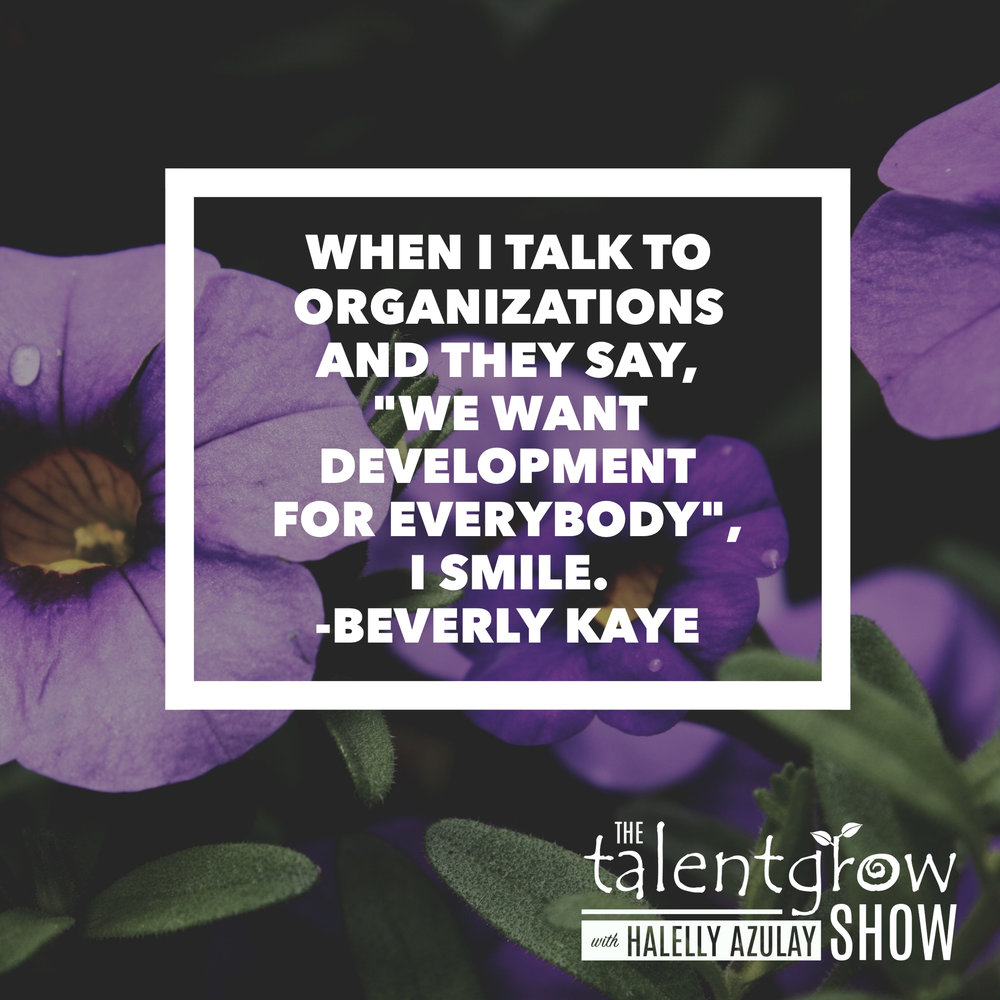 Employee development tip from Beverly Kaye on the TalentGrow Show podcast with Halelly Azulay