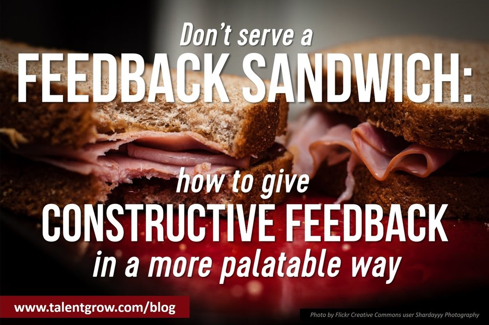 Dont serve a feedback sandwich how to give constructive feedback in a more palatable way by Halelly Azulay TalentGrow