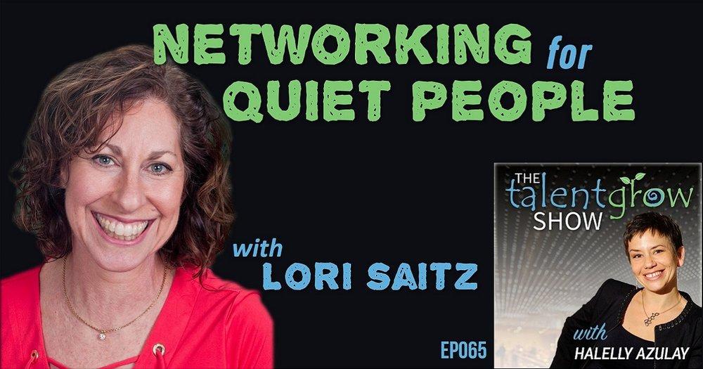 ep065 networking for quiet people with Lori Saitz on the TalentGrow Show with Halelly Azulay
