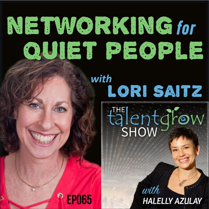 Ep065: Networking for quiet people with Lori Saitz on the TalentGrow Show with Halelly Azulay
