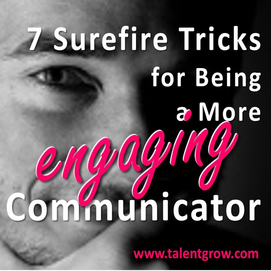 7 Surefire Tricks for Being a More Engaging Communicator sq.jpg