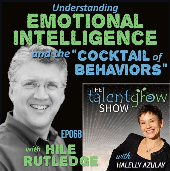 "Ep068: Understanding emotional intelligence and the ""cocktail of behaviors"" with Hile Rutledge"