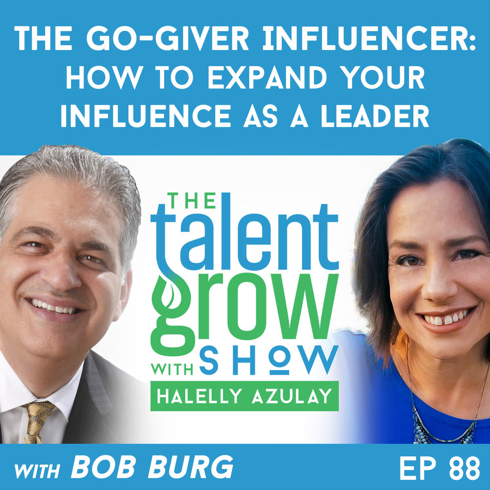 88: The Go-Giver Influencer – How to expand your influence as a leader with Bob Burg