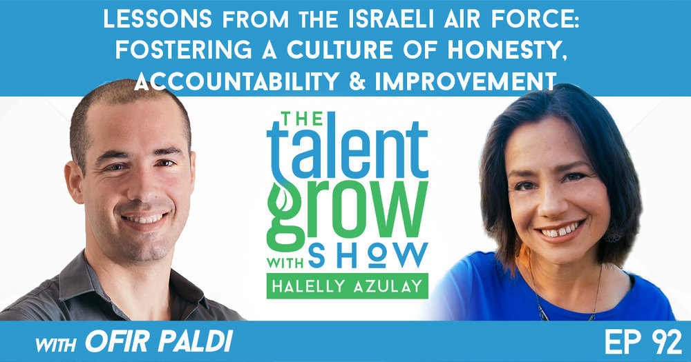 ep92 Lessons from Israeli Air Force with Ofir Paldi on TalentGrow Show with Halelly Azulay