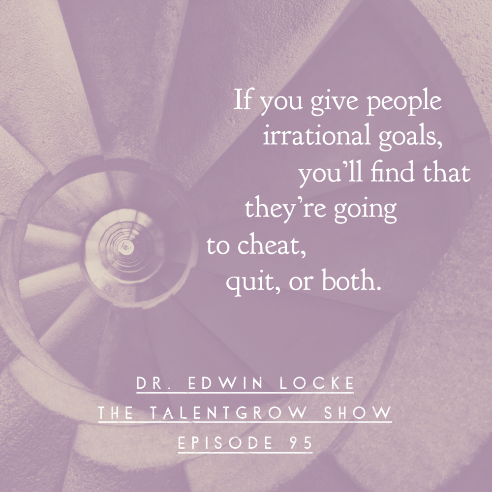 95: Leadership, Goal-Setting, and Free Will -- The Psychology of Motivating Your Team to Success with Dr. Edwin Locke