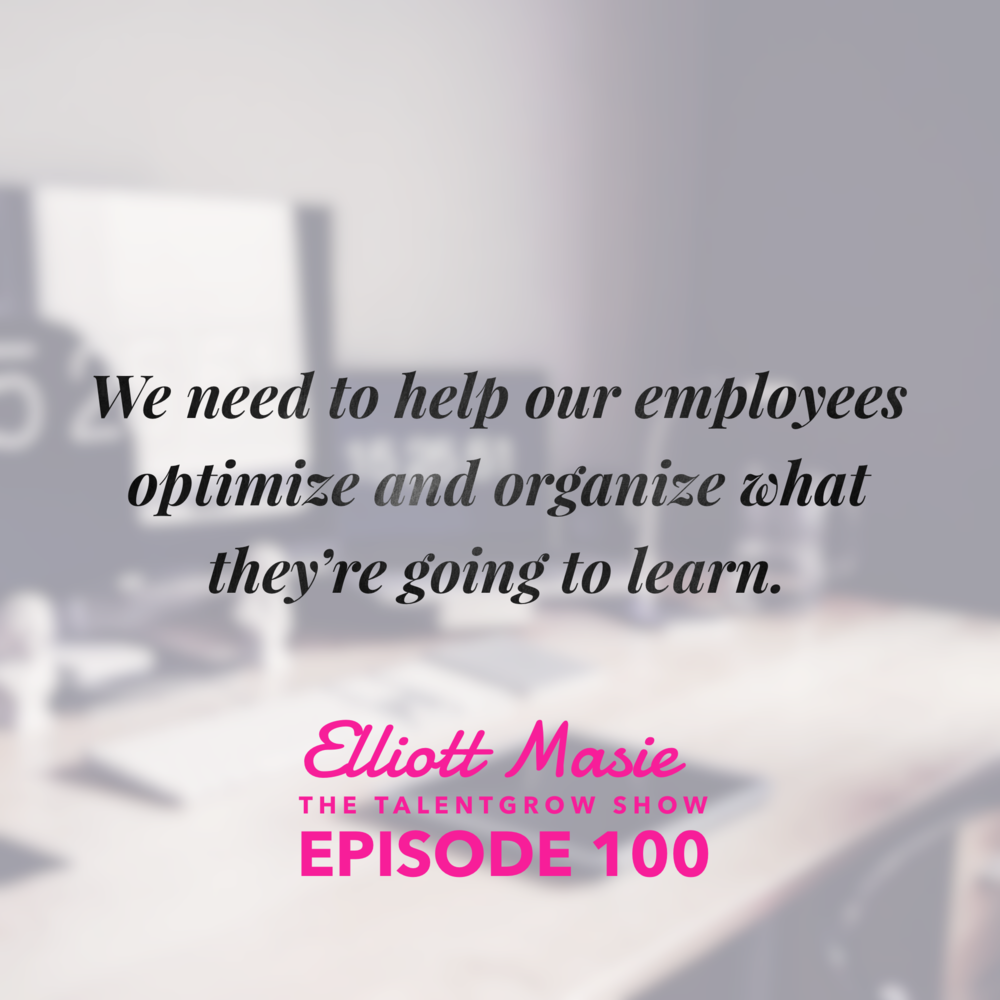 100: Cultivating a Culture of Growth and Learning in the Workplace with Elliott Masie