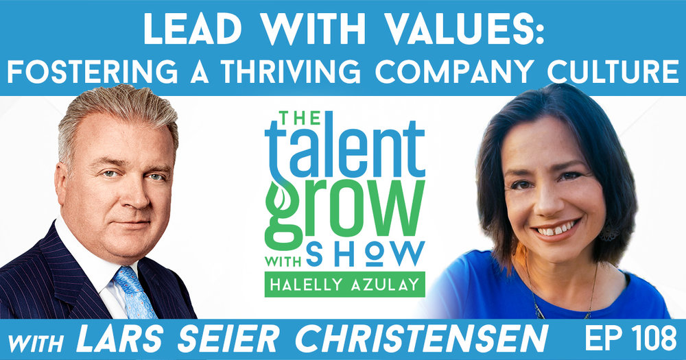 Ep108 Lars Seier Christense TalentGrow Show with Halelly Azulay