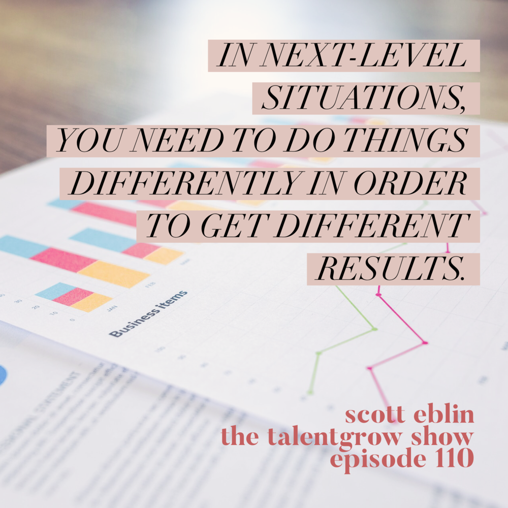 110: The Next Level -- Three Leadership Imperatives That Are Critical for Your Success with Scott Eblin