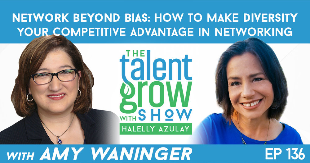 Ep136 Amy Waninger Network beyond Bias TalentGrow Show with Halelly Azulay