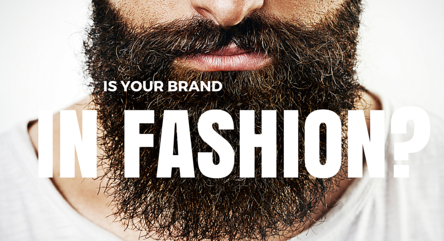 Is your brand in fashion