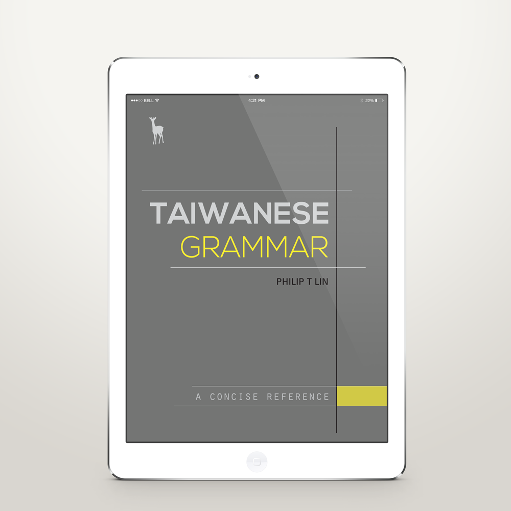 Learn Taiwanese with Taiwanese Grammar: A Concise Reference - iPad - front
