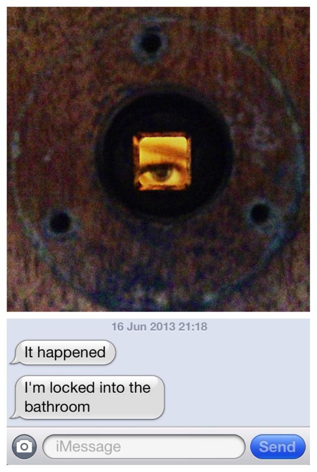 Ken took this picture of my eye through the key hole and put the photo on the message I sent when I locked myself in, haha!
