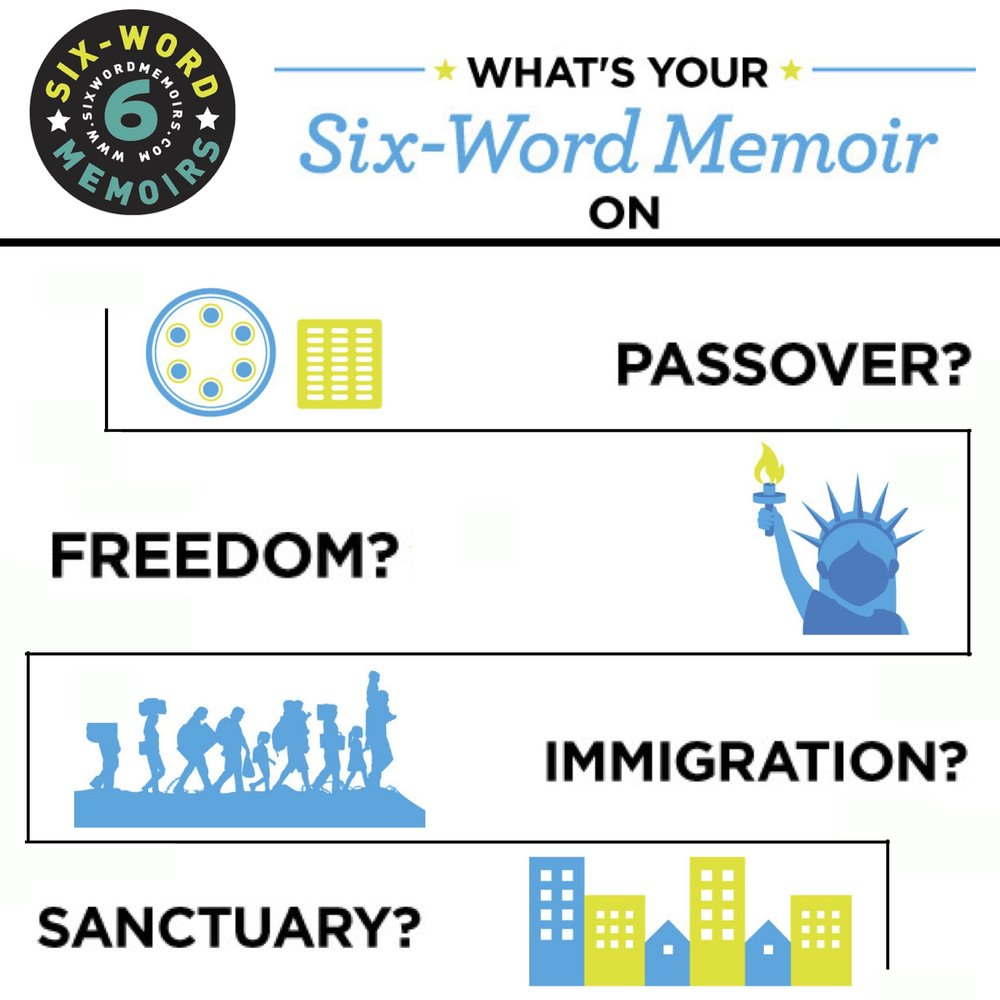 Looking for a great conversation starter or a unique way to share your perspective on Passover? Use the Six-Word Memoir Passover postcards as a springboard to a rich discussion about Passover, tradition, and justice.  This year we have 4 cards for Pesach: Passover, Freedom, Sanctuary, and Immigration. Just print out the cards and explore the themes individually or as a community. You can even go one step further: collect the cards and create a mural of Passover inspiration.