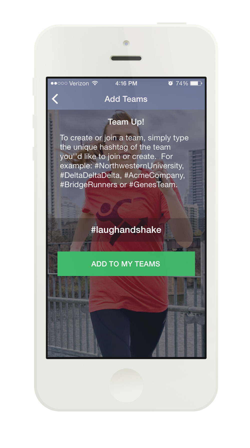 Step 2 : enter our hashtag #laughandshake and add that to your teams. Now your miles will be logged with us!
