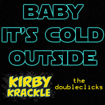 Baby It's Cold Outside (Holiday single version) released in 2012.  Available for free download via  Bandcamp .