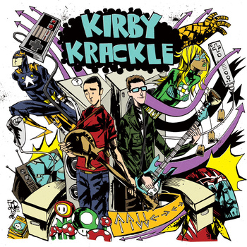 Kirby Krackle releases in 2009.  Available on iTunes and physical copies via  www.kirbykracklemusic.com .