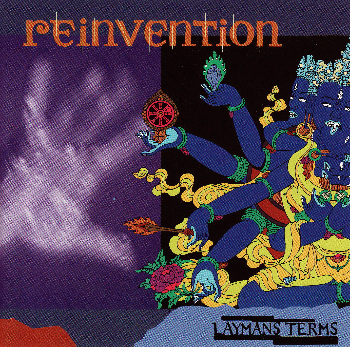 Laymans Terms - Reinvention released in 1998.  Available for free download via  Bandcamp.