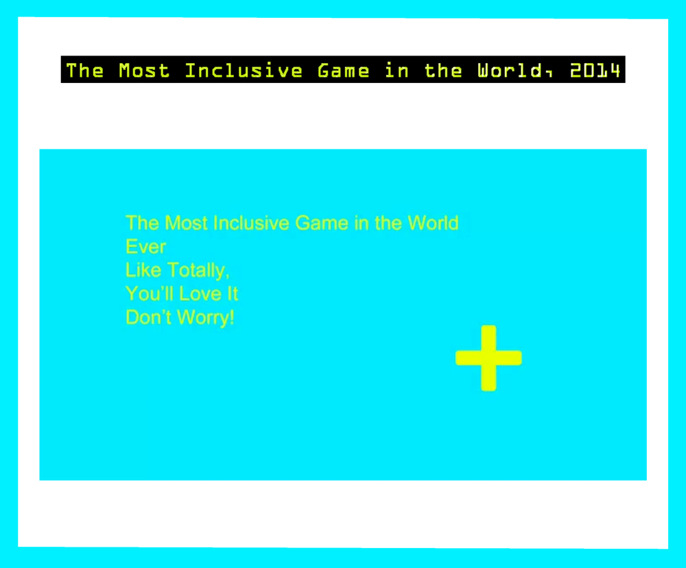 The Most Inclusive Game In The World, 2013