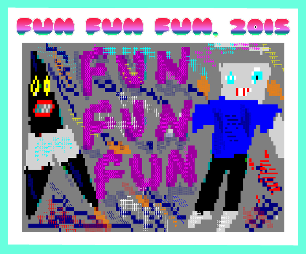 FUN FUN FUN , 2015  Have Fun!