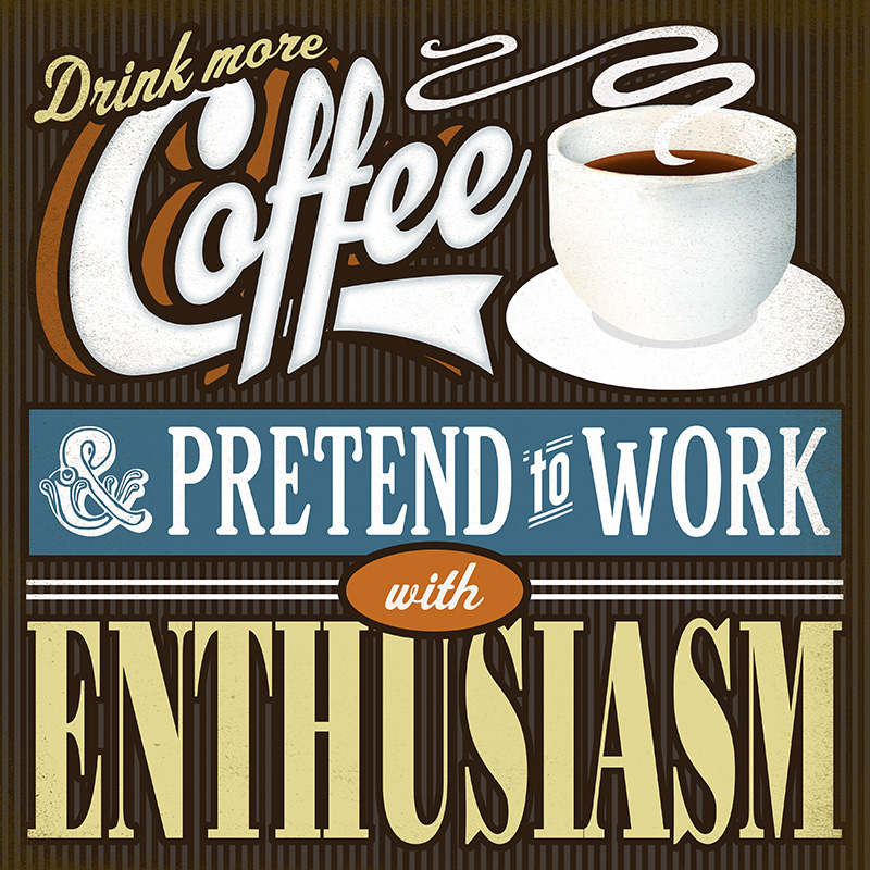 CSteffen-Coffee-Addiction-Pretend-to-Work.jpg