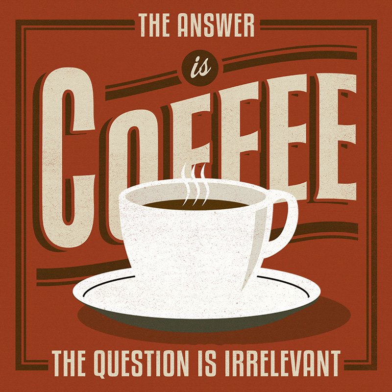 CSteffen-Coffee-Addiction-The-Answer.jpg